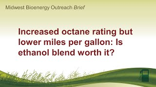 Increased octane rating but lower miles per gallon:  Is ethanol blend worth it?