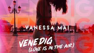 VANESSA MAI Venedig (Love Is in the Air)