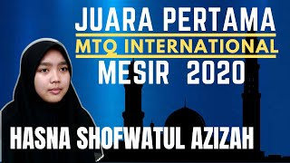 JUARA PERTAMA MTQ INTERNATIONAL DI MESIR 2020, HASNA SHOFWATUL AZIZAH, MASYA ALLAH.
