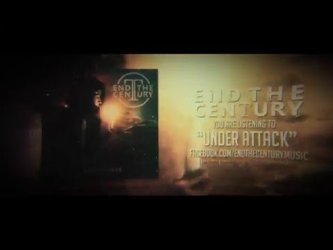 End The Century - Under Attack (Official Lyric Video)