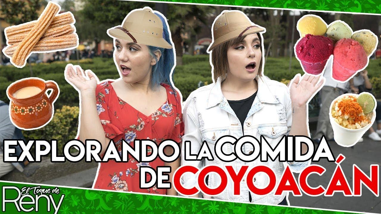 EXPLORANDO LA COMIDA DE COYOACÁN FT. RAIZA REVELLES | EL TOQUE DE RENY