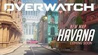 [COMING SOON] Havana | New Escort Map | Overwatch
