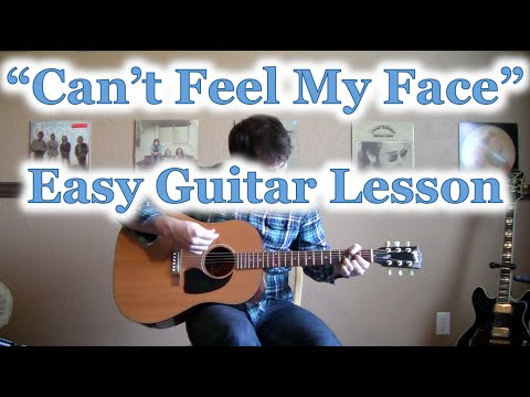 How To Play Cant Feel My Face Guitar Tutorial The Weeknd