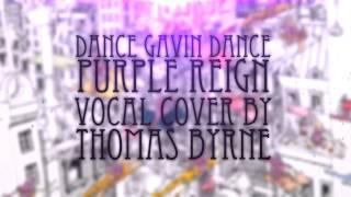 [ Vocal Cover ] Dance Gavin Dance - Purple Reign