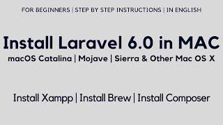 Install Laravel 6 in Mac OS X | Install Xampp | Install Brew | Install Composer (With Subtitles)