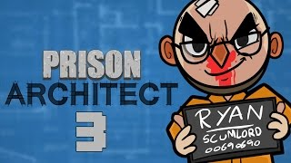 Prison Architect - Northernlion Plays - Episode 3 [Moore