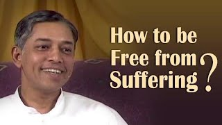 Wie wird man frei von Leiden?