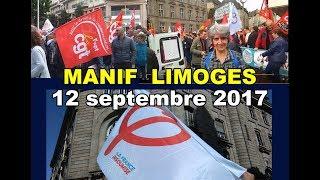 LIMOGES - le 12 SEPT 2017 - MANIFESTATION CONTRE LOI TRAVAIL A L'APPEL DE LA CGT... (BIS)