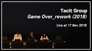 [TacitGroup - Game Over_rework (2018)] 181117 공연실황 @Platform L