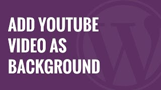 How to Add YouTube Video as Fullscreen Background in WordPress