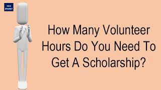 How Many Volunteer Hours Do You Need To Get A Scholarship?