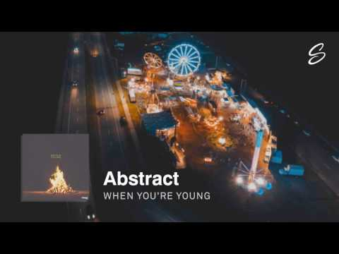 Abstract - When You're Young (Prod. Drumma Battalion)