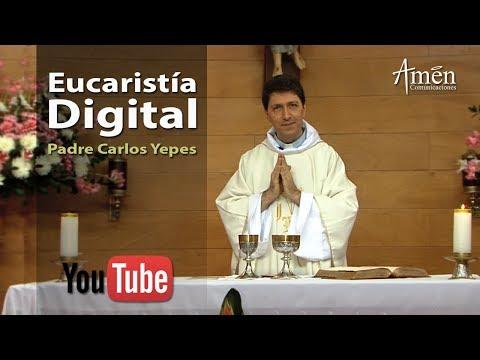 EUCARISTÍA DIGITAL (Santa Misa) Viernes 21 de Julio de 2017 | Padre Carlos Yepes [OFICIAL]