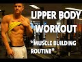 FULL Upper Body Routine For Building Muscle (Hypertrophy)