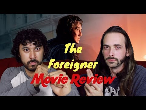 THE FOREIGNER - MOVIE REVIEW!!!