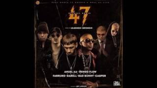 47 remix anuel aa ft engo flow farruko bad bunny darellpr casper mgico