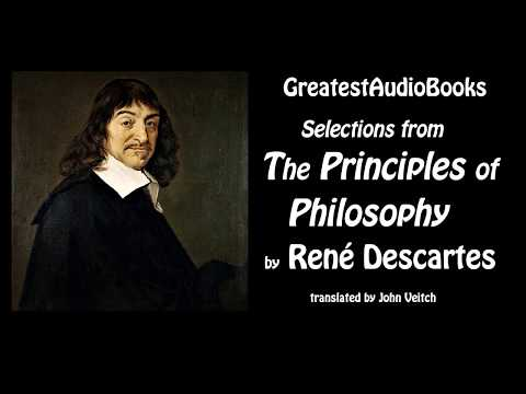SELECTIONS FROM THE PRINCIPLES OF PHILOSOPHY by René Descartes - FULL AudioBook | GreatestAudioBooks