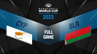 Cyprus v Belarus - Full Game - FIBA Basketball World Cup 2023 European Pre-Qualifiers
