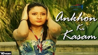 Ankhon Ki Kasam | New #Hindi Songs 2018 | Love Songs | Amit Gupta | #VOHM