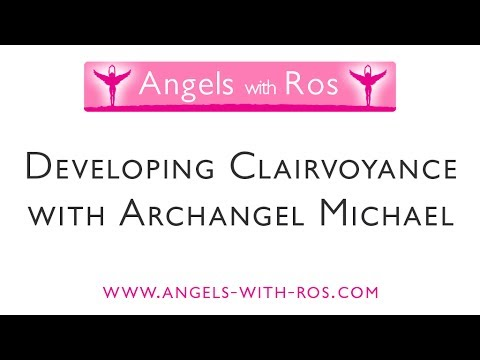 Developing Clairvoyance with Archangel Michael -  Guided Visualisation / Meditation