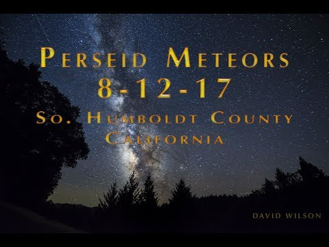Perseid Meteor Shower, August 12, 2017