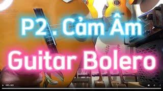 Cảm âm Guitar Bolero - Cao Thấp Giọng Am (C)[Guitar #10]