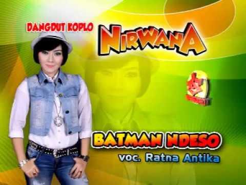 Betmen Ndeso-Ratna Antika-Dangdut Koplo-Nirwana