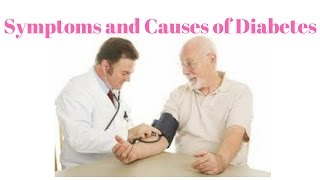 Symptoms and Causes of Diabetes