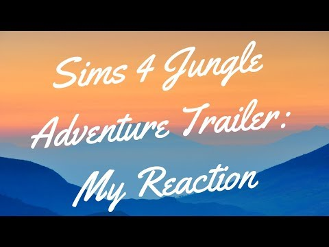 The Sims 4 Jungle Adventure: Trailer Reaction/Breakdown |