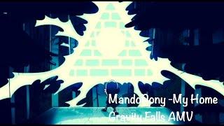 Gravity Falls AMV - MandoPony - My Home