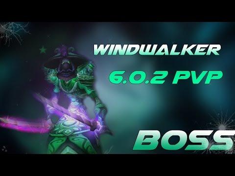 Windwalker Monk PvP 6.0.2 Boss