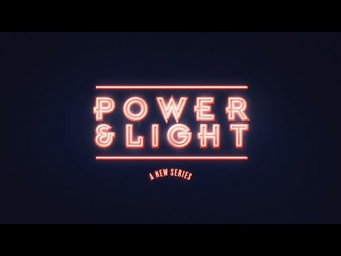 Power and Light: POWER