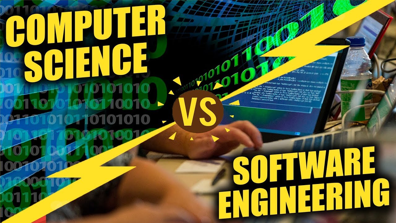 Computer Science Vs Software Engineering How To Pick The Right Major Youtube