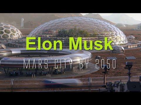 Elon Musk Mars City by 2050