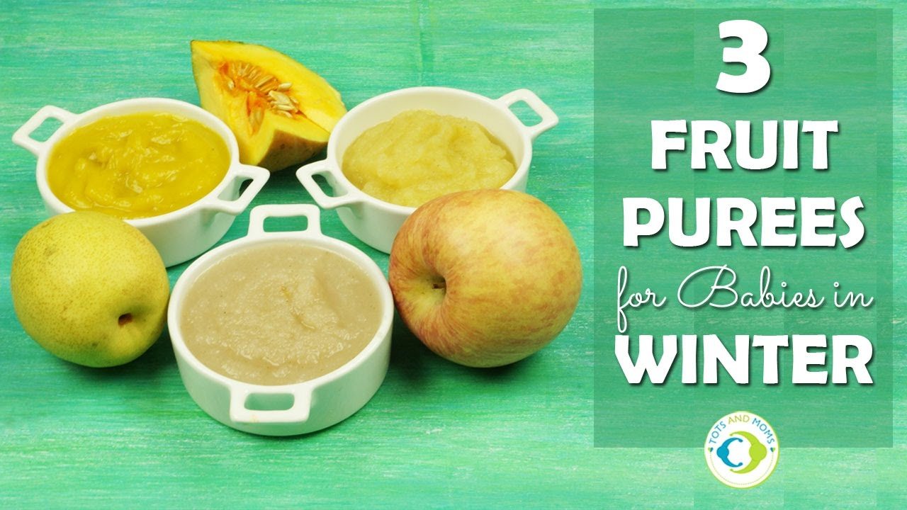 3 Fruits Purees For Babies In Winter 6 Months Baby Food Easily