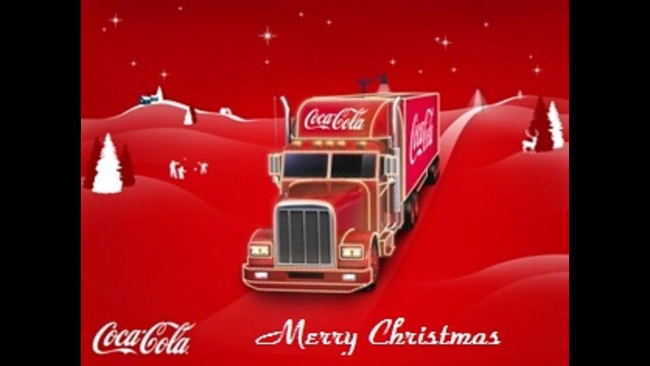 Coca Cola Truck Merry Christmas Happy XMas 2018 YouTube