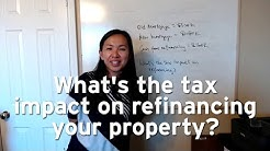 What's the tax impact on refinancing your property?
