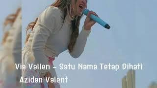 Gambar cover Via Vallen - Satu Nama Tetap Dihati (HQ Audio)