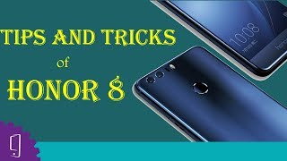 Huawei Honor 8 (Tips & Tricks)