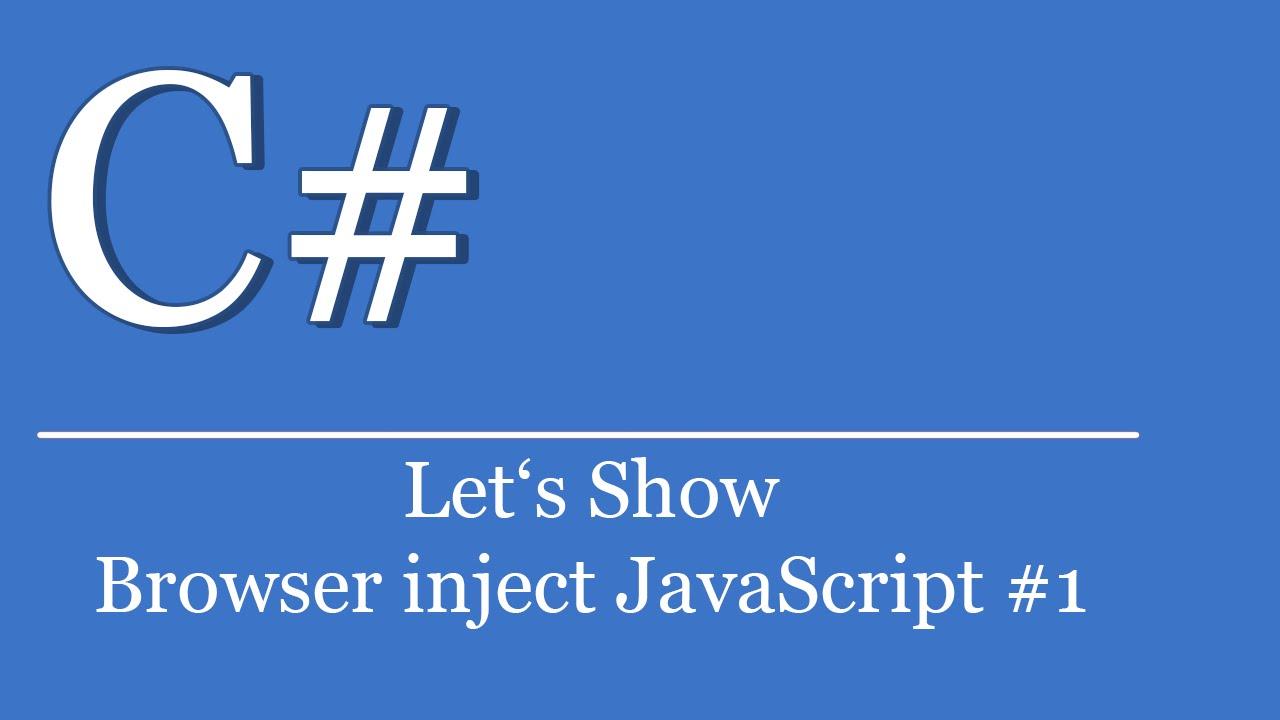 Let's Show #180 - C# Visual Studio  NET Tutorial - WebBrowser Inject  JavaScript #1