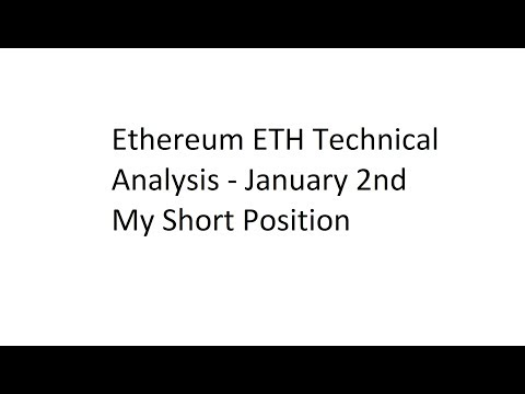 Ethereum ETH Technical Analysis – January 2nd – My Short Position
