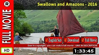 Watch Online : Swallows and Amazons (2016) | Snider Hoeser