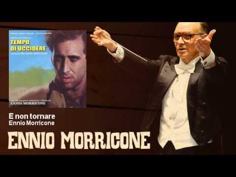 Ennio Morricone - E non tornare - Tempo Di Uccidere (1989)