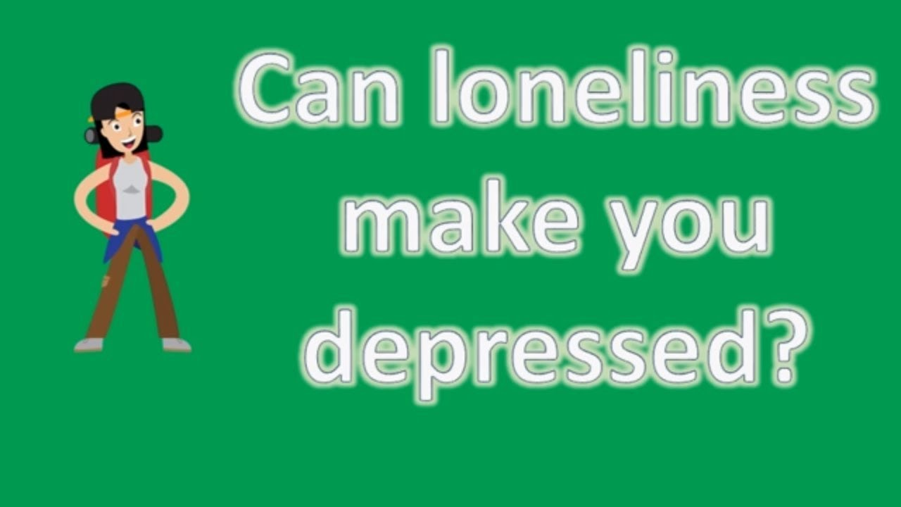 Can loneliness make you depressed ? | Mega Health Channel ...