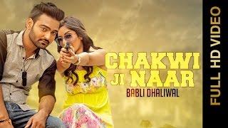 Download lagu New Punjabi Songs 2015 | CHAKWI JI NAAR | BABLI DHALIWAL | Punjabi Songs 2015