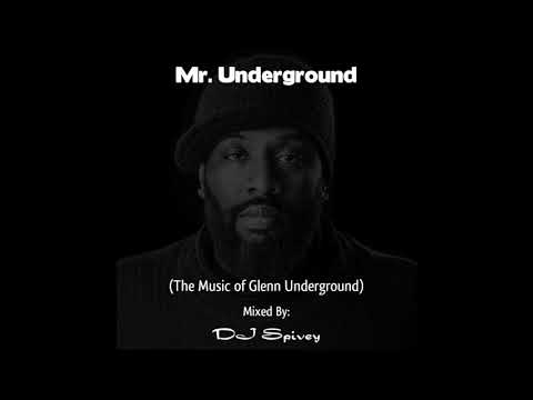 """Mr. Underground"" (The Music of Glenn Underground) Mixed by DJ Spivey"