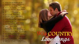 Best 90s Country Love Songs - Greatest Country Love Songs of All Time