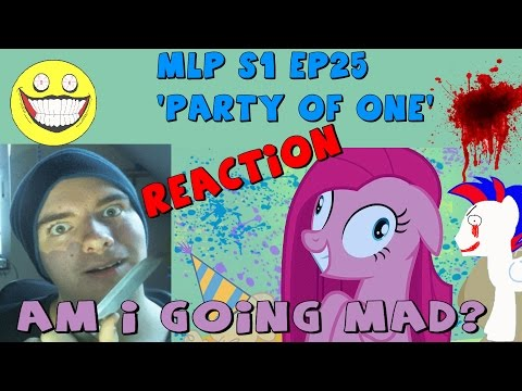 Am I going mad? (with Xotax)   'MLP S1 EP 25 Party Of One' Reaction