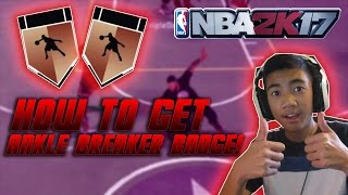 NBA 2K17 HOW TO GET ANKLE BREAKER BADGE FAST AND EASY! | PG PLAYMAKERS/SHOT CREATORS