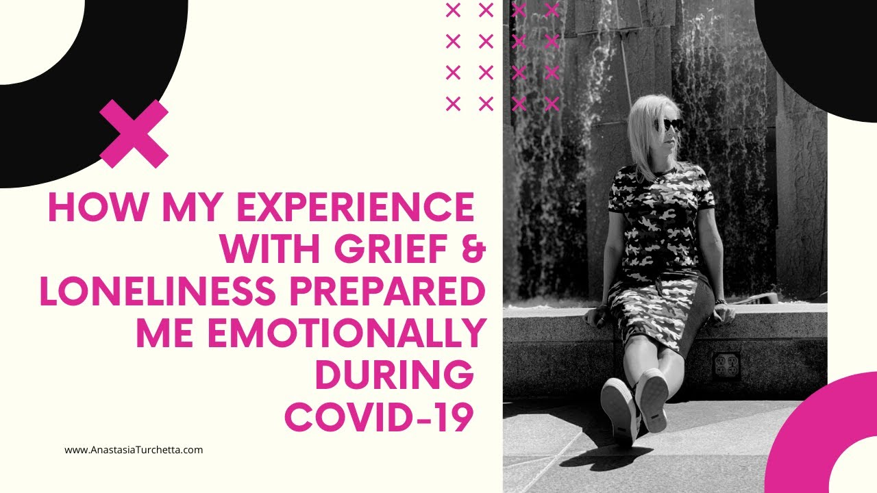 COVID-19 | How To Work Through Loneliness & Grief